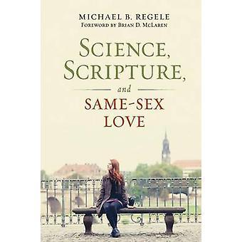 Science Scripture and SameSex Love by Regele & Michael B.