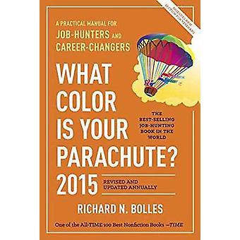 Mikä väri on laskuvarjosi 2015, kirjoittanut Richard N Bolles