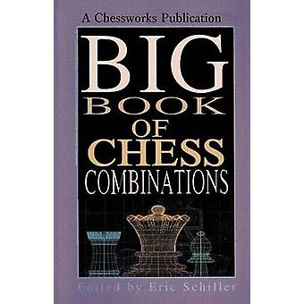Big Book of Chess Combinations by Schiller & Eric