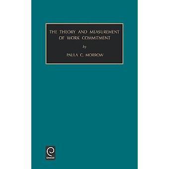 Monografier i organisatoriskt beteende och industriella relationer teorin och mätningen av arbetsåtagandet Vol 15 av Morrow & Paula C.