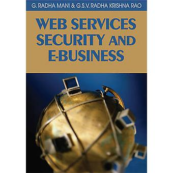 Web Services Security and EBusiness by Radhamani & G.