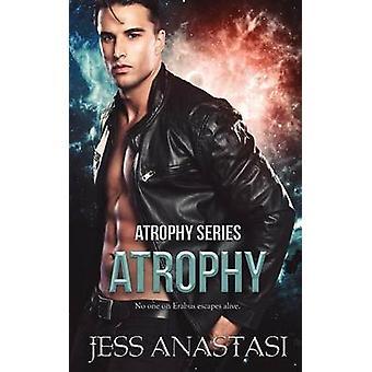 Atrophy by Anastasi & Jess