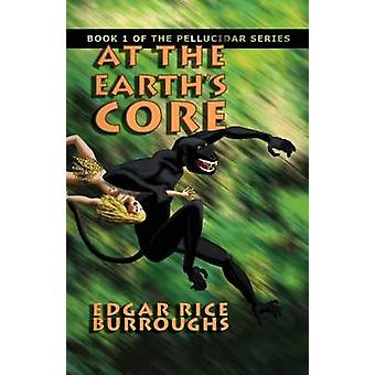 At the Earths Core Book 1 of the Pellucidar Series by Burroughs & Edgar Rice