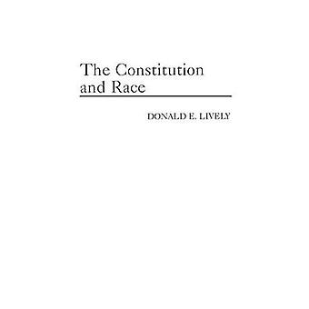 The Constitution and Race by Lively & Donald E.
