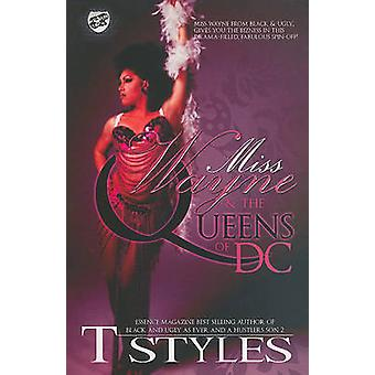 Miss Wayne  The Queens of DC The Cartel Publications Presents by Styles & T.