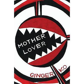 Motherlover by Ko & Ginger