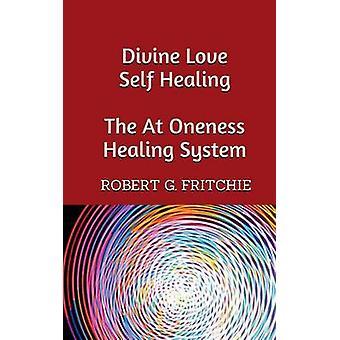 Divine Love Self Healing by Fritchie & Robert G.