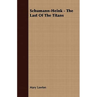 SchumannHeink  The Last Of The Titans by Lawton & Mary