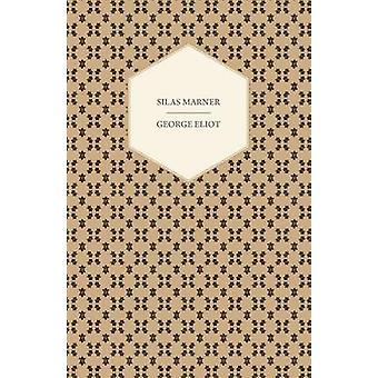 Silas Marner by Eliot & George