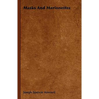 Masks And Marionettes by Kennard & Joseph Spencer