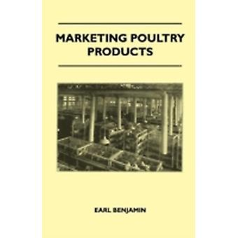 Marketing Poultry Products by Benjamin & Earl
