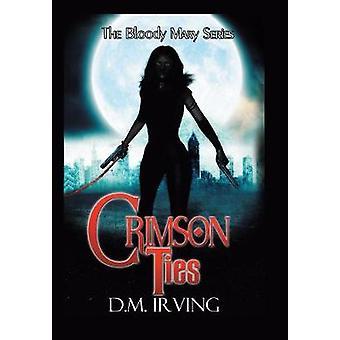 Crimson Ties by Irving & D.M.