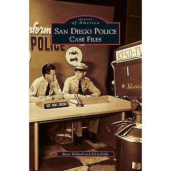 San Diego Police Case Files by Willard & Steve