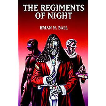 The Regiments of Night by Ball & Brian N.