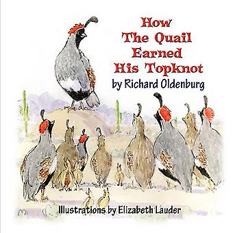 How the Quail Earned His Topknot by Oldenburg & Richard