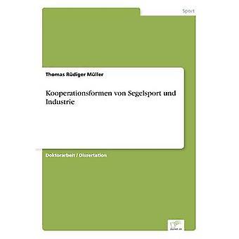 Kooperationsformen von Segelsport und Industrie by Mller & Thomas Rdiger