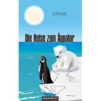 Die Reise Zum Aquator by Jutta Mai