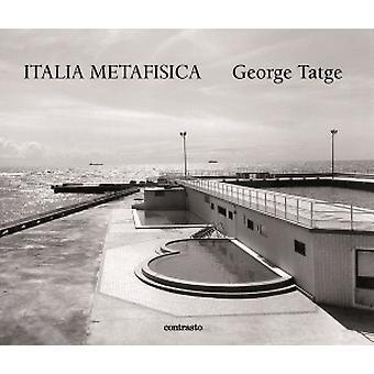 George Tatge - Italia Metafisica - 9788869655951 Book