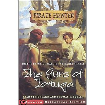 The Guns of Tortuga by Strickland & Brad