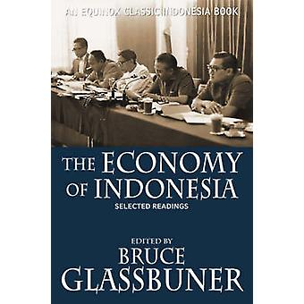 The Economy of Indonesia Selected Readings by Glassburner & Bruce