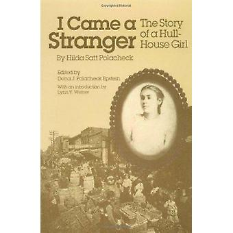 I Came a Stranger - The Story of a Hull-House Girl by Hilda Polacheck