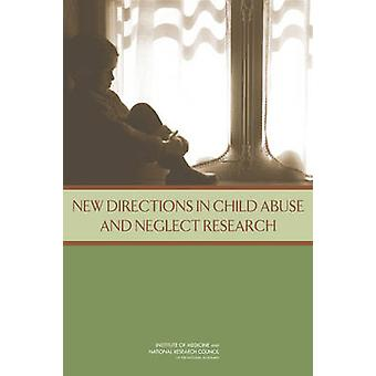 New Directions in Child Abuse and Neglect Research by Committee on Ch
