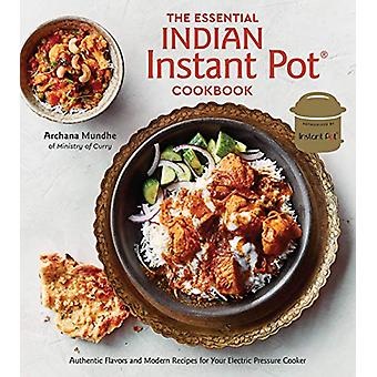 The Essential Indian Instant Pot Cookbook - Authentic Flavors and Mode