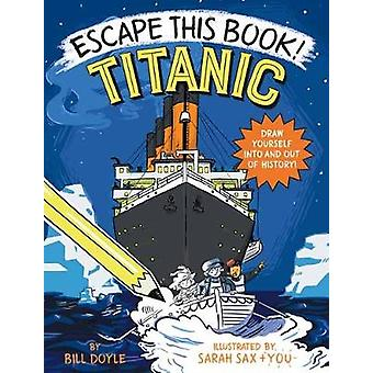 Escape This Book! Titanic by Bill Doyle - 9780525644200 Book