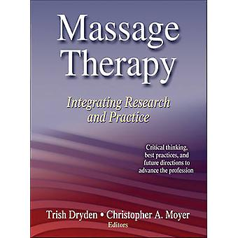 Massage Therapy - Integrating Research and Practice by Trish Dryden -