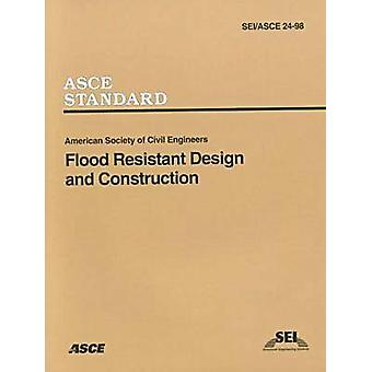Flood Resistant Design and Construction Sei/ASCE 24-98 - 978078440431