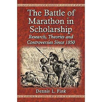 The Battle of Marathon in Scholarship - Research - Theories and Contro