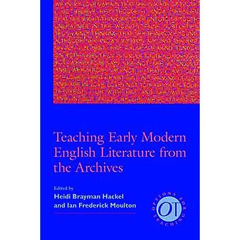 Teaching Early Modern English Literature from the Archives by Heidi B
