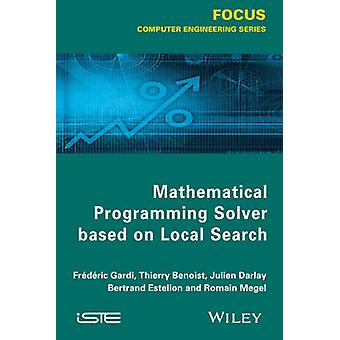 Mathematical Programming Solver Based on Local Search by Frederic Gar