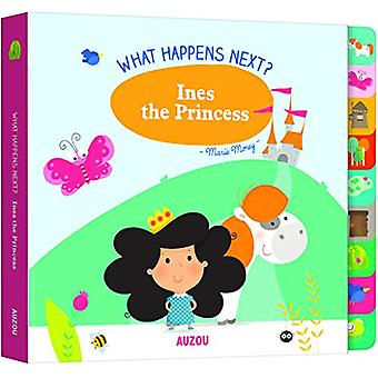 What Happens Next? - Ines the Princess by Marie Morey - 9782733871843
