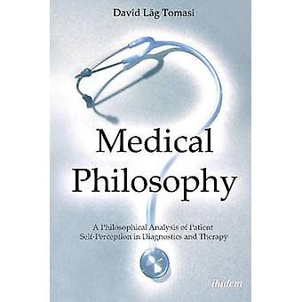 Medical Philosophy - A Philosophical Analysis of Patient Self-Percepti