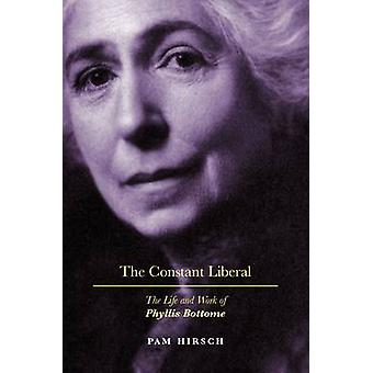 The Constant Liberal - The Life and Work of Phyllis Bottome by Pam Hir
