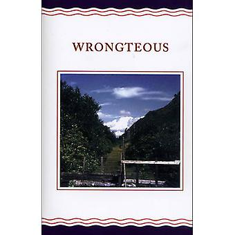 Wrongteous by Graham Greene - Paul Rooney - Helen Simpson - Paul Roon