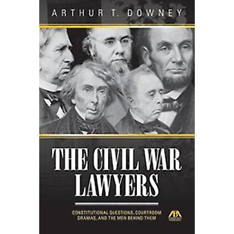 Civil War Lawyers - Constitutional Questions - Courtroom Dramas - and