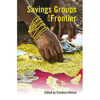 Savings Groups at the Frontier by Candace Nelson - 9781853397776 Book