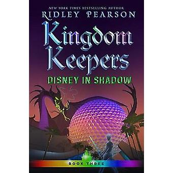 Kingdom Keepers Iii - Disney in Shadow by Ridley Pearson - 97813680462