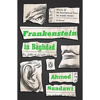 Frankenstein in Baghdad by Ahmed Saadawi - 9780143128793 Book