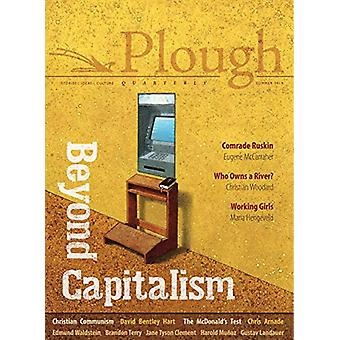 Plough Quarterly No. 21 - Beyond Capitalism by David Bentley Hart - 9