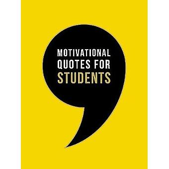 Motivational Quotes for Students - Wise Words to Inspire and Uplift Yo