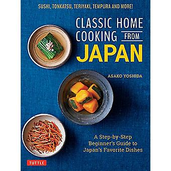 Classic Home Cooking from Japan - Healthy Homestyle Recipes for Japan'