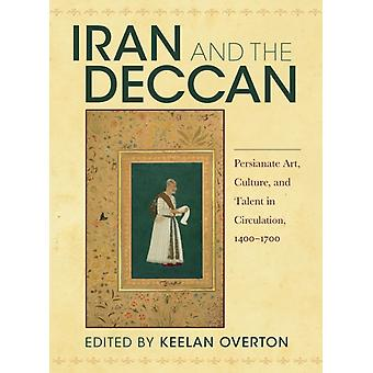 Iran and the Deccan by Keelan Overton
