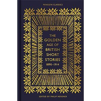 The Golden Age of British Short Stories by Edited by Philip Hensher
