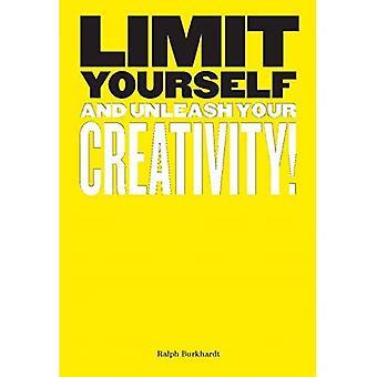 Limita te stesso: e scatena la tua creatività
