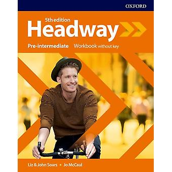 Headway PreIntermediate Workbook without key by Other primary creator John Soars & Other primary creator Liz Soars