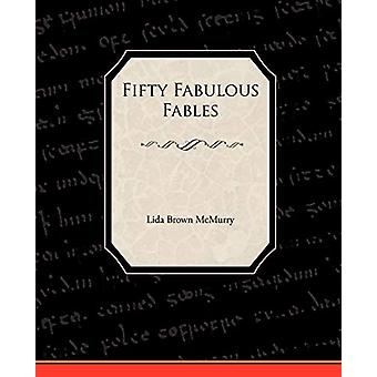 Fifty Fabulous Fables by Lida Brown McMurry - 9781438532424 Book