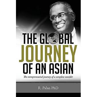The Global Journey of an Asian by R Palan - 9781599324876 Book
